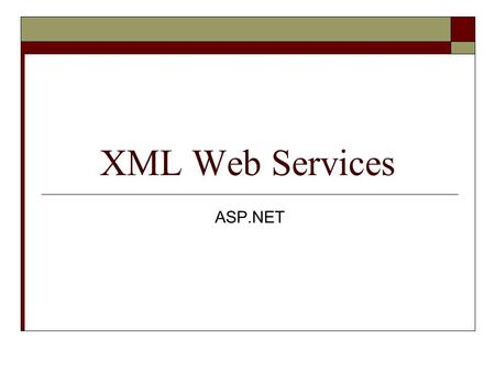 XML Web Services ASP.NET. Overview of Web Services (Page 1) Web Service – Part or all of a Web application that is publicly exposed so that other applications.
