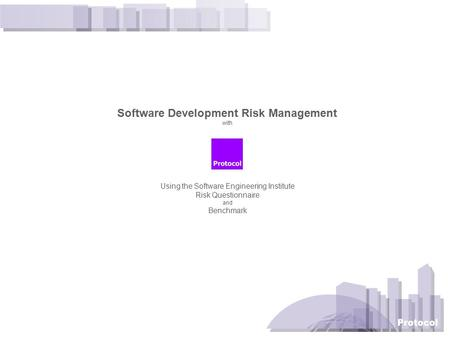 Software Development Risk <strong>Management</strong> with Using the Software Engineering Institute Risk Questionnaire and Benchmark.
