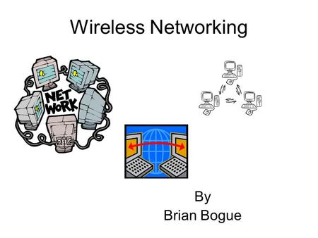 Wireless Networking By Brian Bogue. Change Access Password.