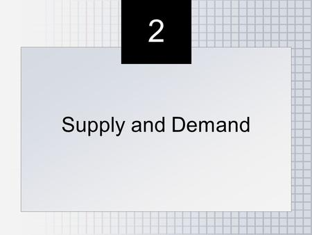 2 2 Supply and Demand. ●Demand –consumer side of the market ●Supply –seller side of the market ●Equilibrium –how prices and quantities are determined.