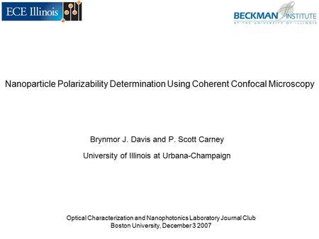 Nanoparticle Polarizability Determination Using Coherent Confocal Microscopy Brynmor J. Davis and P. Scott Carney University of Illinois at Urbana-Champaign.