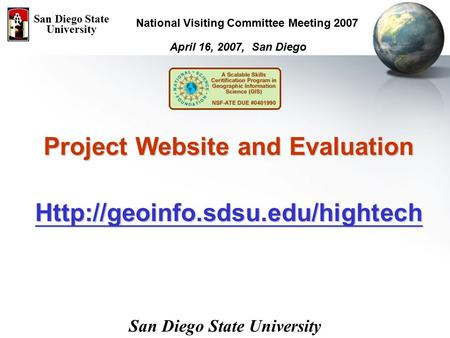 Project Website and Evaluation  April 16, 2007, San Diego San Diego State University National Visiting Committee Meeting.