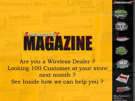 Are you a Wireless Dealer ? Looking 100 Customer at your store next month ? See Inside how we can help you ?