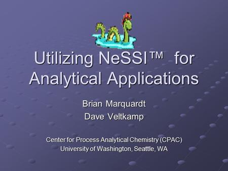 Utilizing NeSSI™ for Analytical Applications