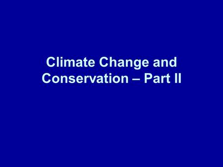 Climate Change and Conservation – Part II. Arctic Ocean Ice Cover.