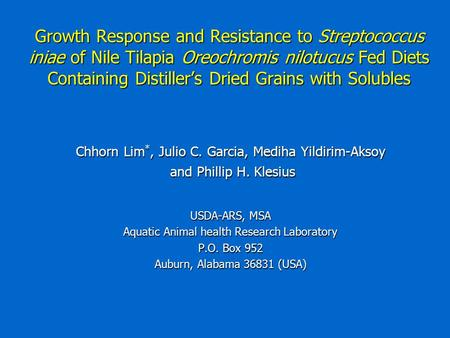 Growth Response and Resistance to Streptococcus iniae of Nile Tilapia Oreochromis nilotucus Fed Diets Containing Distiller's Dried Grains with Solubles.