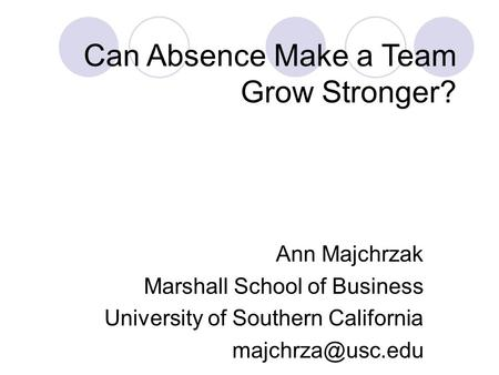 Can Absence Make a Team Grow Stronger?
