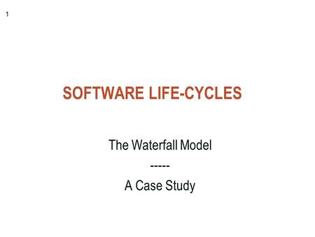 The Waterfall Model A Case Study