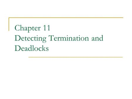 Chapter 11 Detecting Termination and Deadlocks. Motivation – Diffusing computation Started by a special process, the environment environment sends messages.