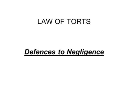 defences to the tort of negligence Use this interactive quiz to check your understanding of the legal defenses to negligence a tort that was based on his negligence studycom accomplish.