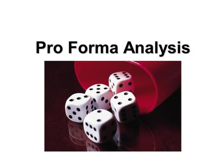 Pro Forma Analysis PASTFUTURE PRESENT  Historical analysis  Comparative analysis  Historical price and yield trends  Pro forma analysis  Forming.