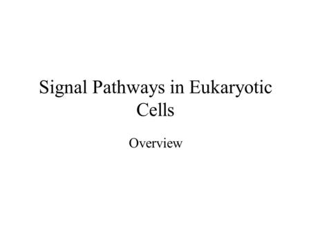 Signal Pathways in Eukaryotic Cells Overview. Lipid Soluble Hormones.