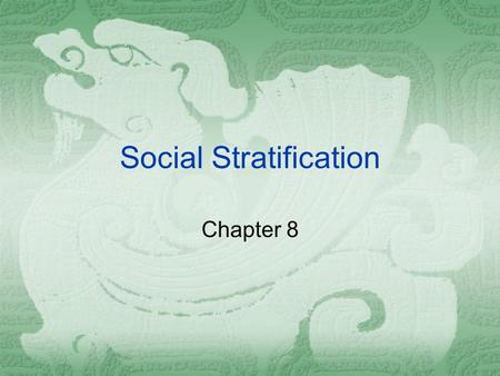 Social Stratification Chapter 8. Social Stratification  Life chances  Ascribed and achieved characteristics  Status value  Life chances across countries.
