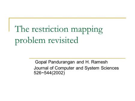 The restriction mapping problem revisited Gopal Pandurangan and H. Ramesh Journal of Computer and System Sciences 526~544(2002)