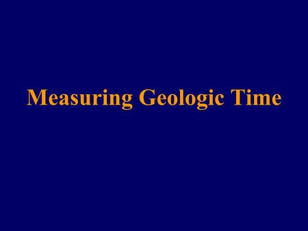 Radiometric dating - - Radiometric dating igneous rock provides