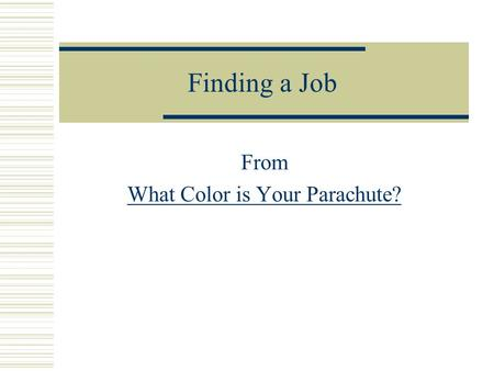 Finding a Job From What Color is Your Parachute?.
