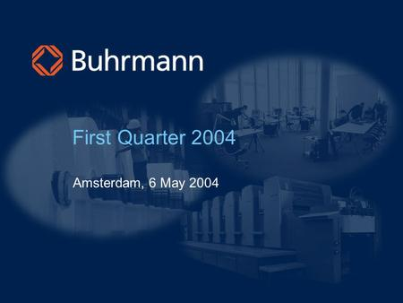 "First Quarter 2004 Amsterdam, 6 May 2004. 2 ""Safe Harbour"" Statement under the Private Securities Litigation Reform Act of 1995 Statements included in."