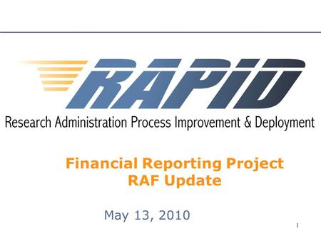 1 11 Financial Reporting Project RAF Update May 13, 2010.