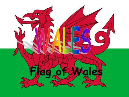 Flag of Wales. Crest of Wales INFORMATION is a country that is part of the United Kingdom, bordered by England to its east and the Atlantic Ocean and.