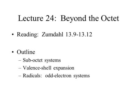 Lecture 24: Beyond the Octet
