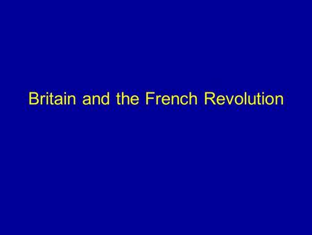 Britain and the French Revolution. Domestic Impact Lens of biography.