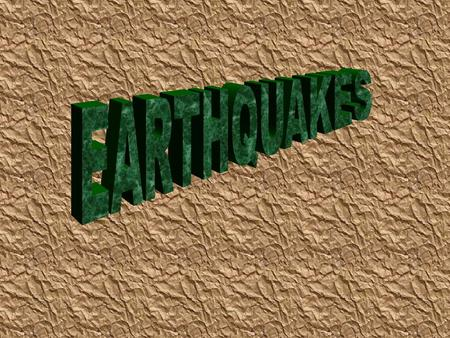 An earthquake is the vibration, sometimes violent, of the Earth's surface that follows a sudden release of stored energy when a fault ruptures. This energy.