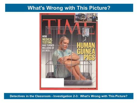 Detectives in the Classroom - Investigation 2-3: What's Wrong with This Picture? What's Wrong with This Picture?