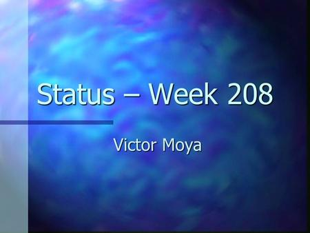 Status – Week 208 Victor Moya. Summary Traces. Traces. Planification. Planification.