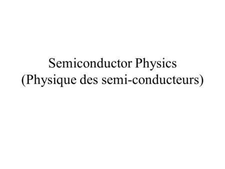 Semiconductor Physics (Physique des semi-conducteurs)