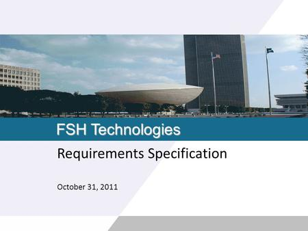 FSH Technologies Requirements Specification October 31, 2011.