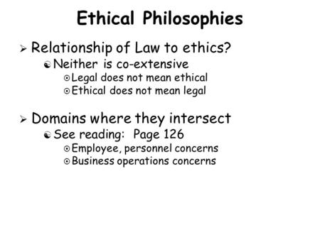 Ethical Philosophies Relationship of Law to ethics?