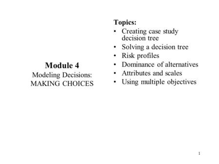 Module 4 Topics: Creating case study decision tree