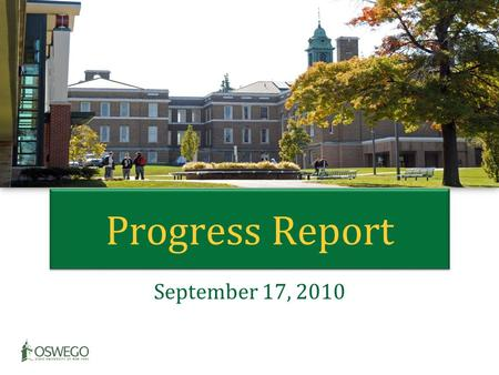 Progress Report September 17, 2010. Total Fall Headcount Enrollment 1999-2010 *Estimated 9/8/10.