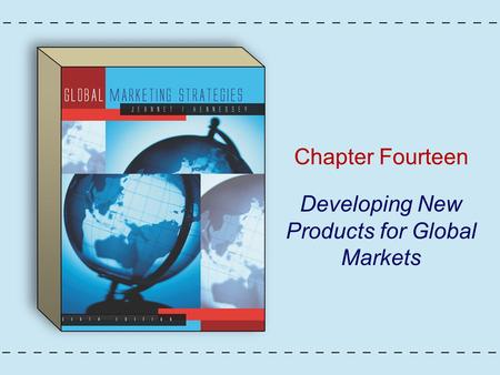 Chapter Fourteen Developing New Products for Global Markets.