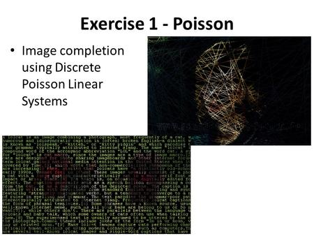 Exercise 1 - Poisson Image completion using Discrete Poisson Linear Systems.