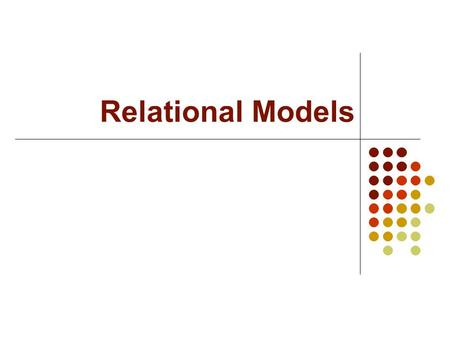 Relational Models. CSE 515 in One Slide We will learn to: Put probability distributions on everything Learn them from data Do inference with them.