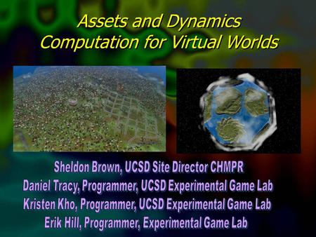 Assets and Dynamics Computation for Virtual Worlds.