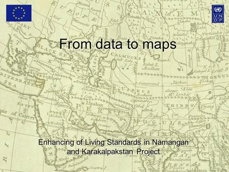 From data to maps Enhancing of Living Standards in Namangan and Karakalpakstan Project.