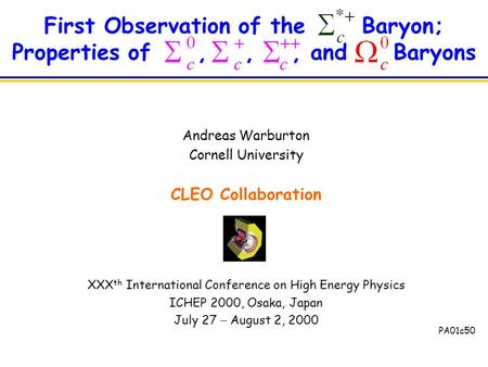 First Observation of the Baryon; Properties of,,, and Baryons Andreas Warburton Cornell University CLEO Collaboration XXX th International Conference on.