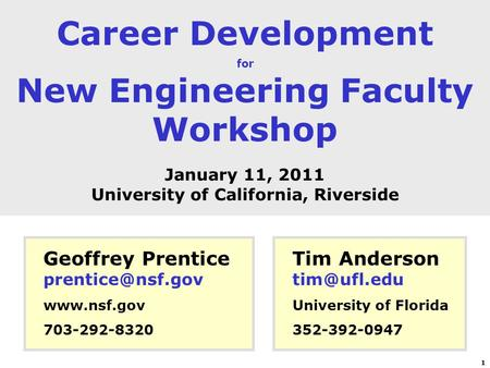 New Engineering Faculty Workshop University <strong>of</strong> California, Riverside