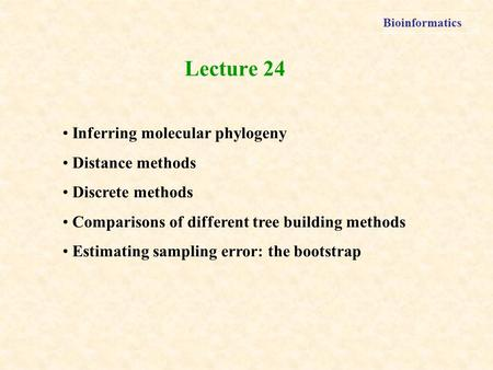 Lecture 24 Inferring molecular phylogeny Distance methods