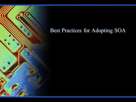 Best Practices for Adopting SOA. SOA Overview What is SOA? Service Oriented Architecture Service System capabilities that provide access to functions.