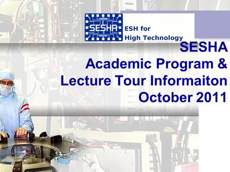 SESHA Academic Program & Lecture Tour Informaiton October 2011.