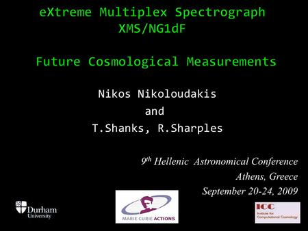 Nikos Nikoloudakis and T.Shanks, R.Sharples 9 th Hellenic Astronomical Conference Athens, Greece September 20-24, 2009.