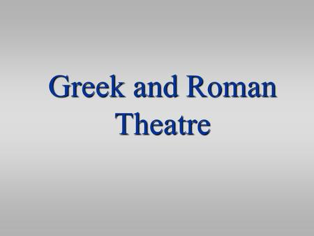 Greek and Roman Theatre. Greek Festivals  Festivals honored Olympian gods  Ritual Competitions  Olympics: Apollo  Athletics  Lyric Poetry  Drama:
