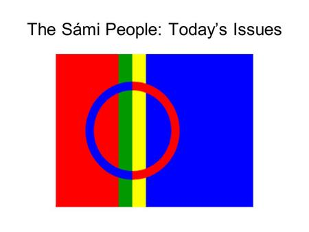 The Sámi People: Today's Issues. Land and water rights ILO Convention No. 169 on Indigenous and Tribal Peoples in Independent States, which Norway (the.