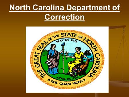 North Carolina Department of Correction. Division of Community Corrections Community Threat Group Program Tilting the Scales for a Safer Community.