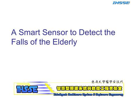 A Smart Sensor to Detect the Falls of the Elderly.