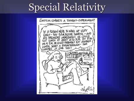 Special Relativity. The Speed of Light 671 Million Miles per Hour.