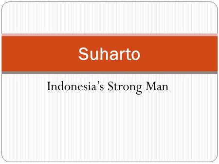Indonesia's Strong Man Suharto. Suharto was the second president of Indonesia after Sukarno Suharto born June 8, 1921 in central Java His military career.